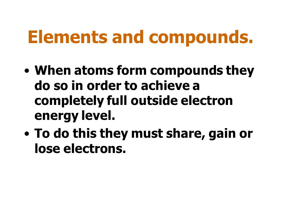 Elements and compounds.