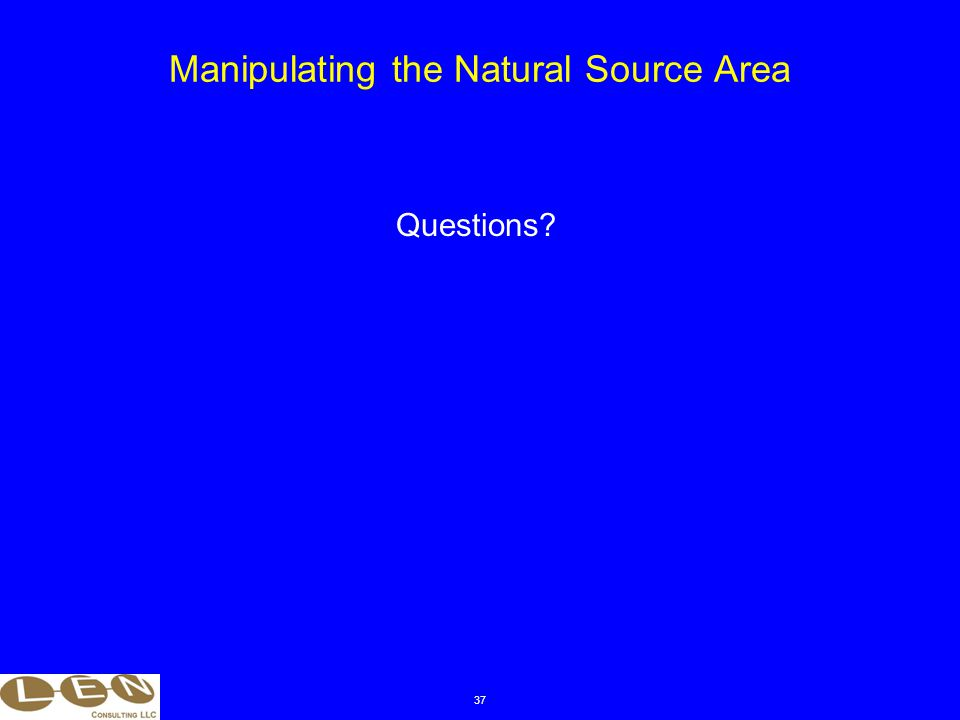 37 Manipulating the Natural Source Area Questions?