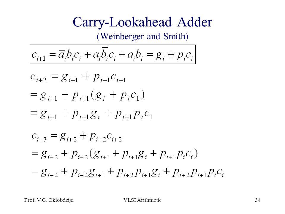 Prof. V.G. OklobdzijaVLSI Arithmetic34 Carry-Lookahead Adder (Weinberger and Smith)