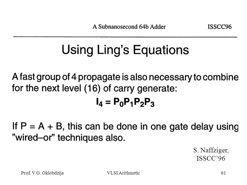 Prof. V.G. OklobdzijaVLSI Arithmetic61 S. Naffziger, ISSCC'96
