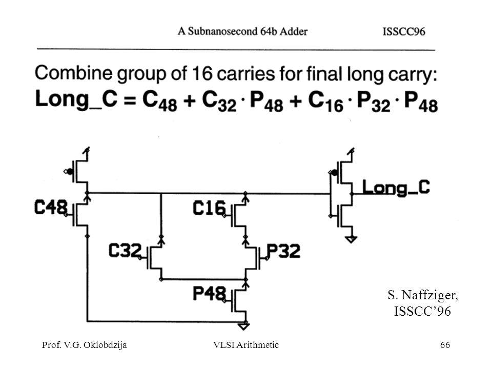 Prof. V.G. OklobdzijaVLSI Arithmetic66 S. Naffziger, ISSCC'96