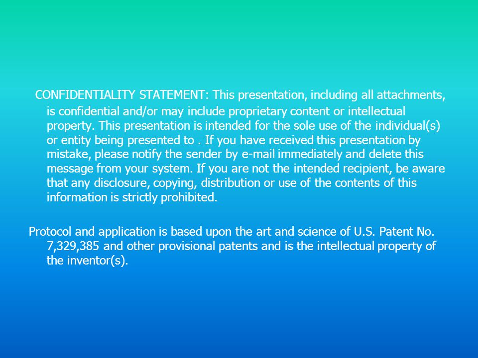 CONFIDENTIALITY STATEMENT: This presentation, including all attachments, is confidential and/or may include proprietary content or intellectual property.