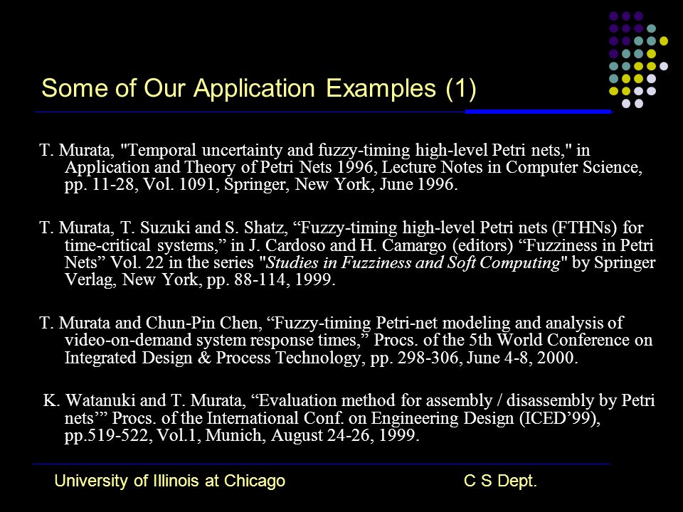 University of Illinois at ChicagoC S Dept. Some of Our Application Examples (1) T.
