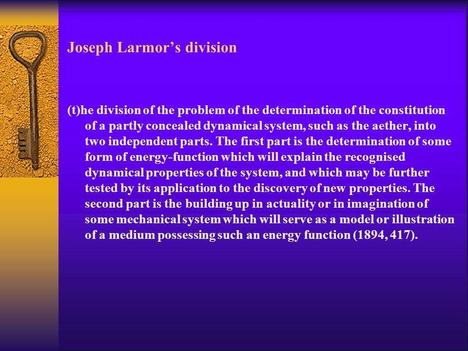 Joseph Larmor's division (t)he division of the problem of the determination of the constitution of a partly concealed dynamical system, such as the ae