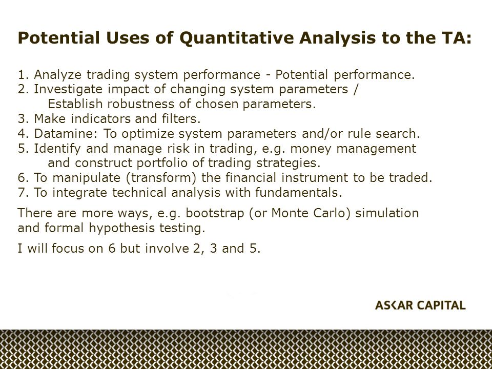 Potential Uses of Quantitative Analysis to the TA: 1.
