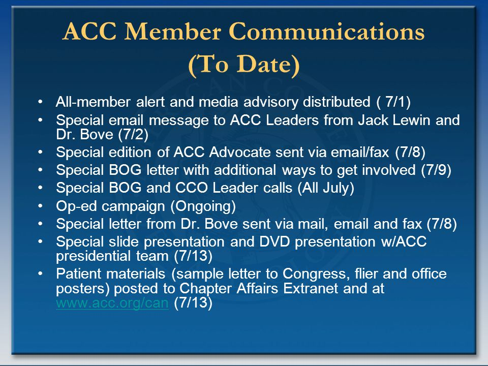 ACC Member Communications (To Date) All-member alert and media advisory distributed ( 7/1) Special email message to ACC Leaders from Jack Lewin and Dr.