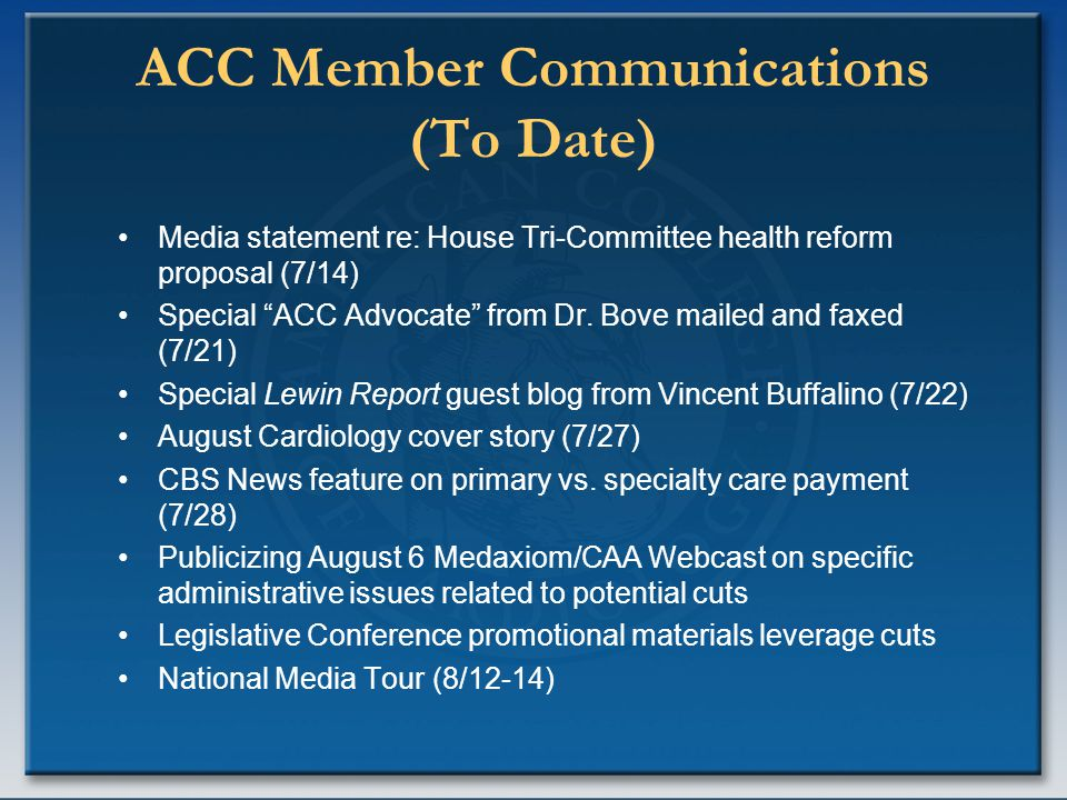 """ACC Member Communications (To Date) Media statement re: House Tri-Committee health reform proposal (7/14) Special """"ACC Advocate"""" from Dr. Bove mailed"""