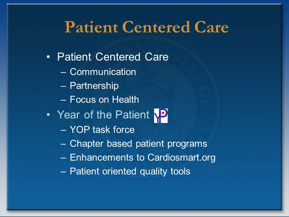 Patient Centered Care –Communication –Partnership –Focus on Health Year of the Patient –YOP task force –Chapter based patient programs –Enhancements t