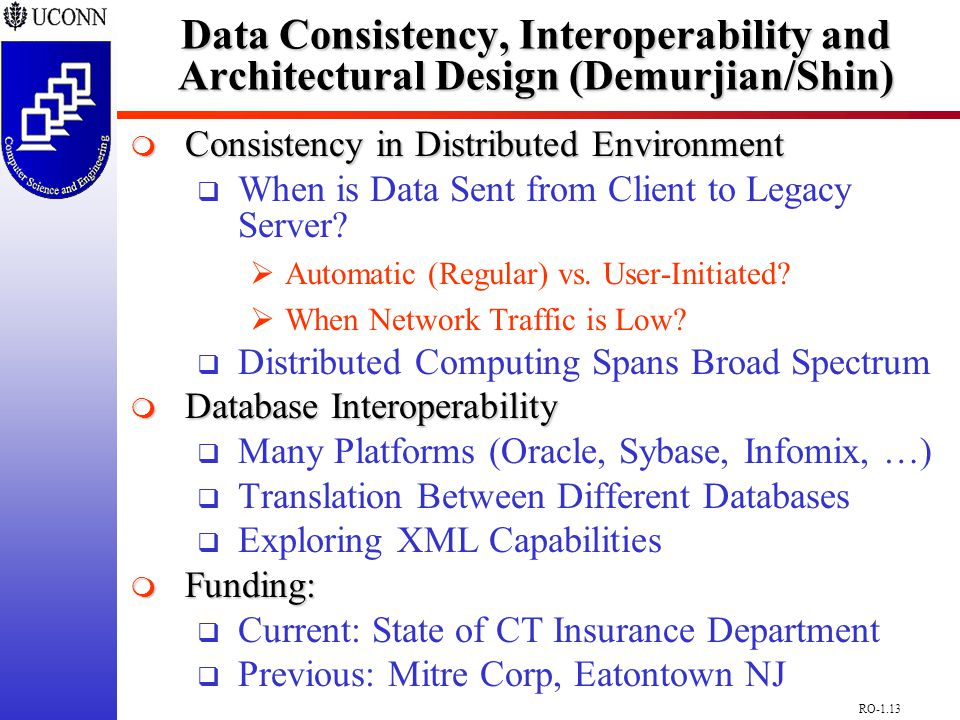 RO-1.13 Data Consistency, Interoperability and Architectural Design (Demurjian/Shin)  Consistency in Distributed Environment  When is Data Sent from Client to Legacy Server.