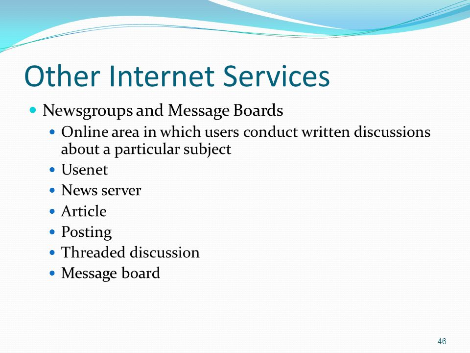 Newsgroups and Message Boards Online area in which users conduct written discussions about a particular subject Usenet News server Article Posting Thr