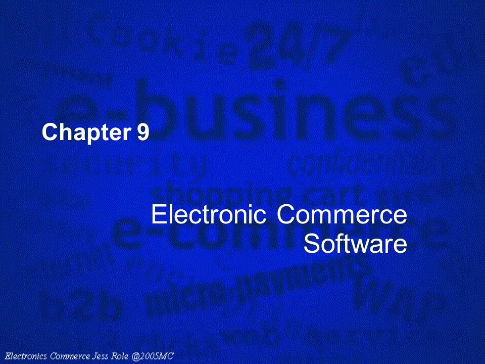 Chapter 9 Electronic Commerce Software