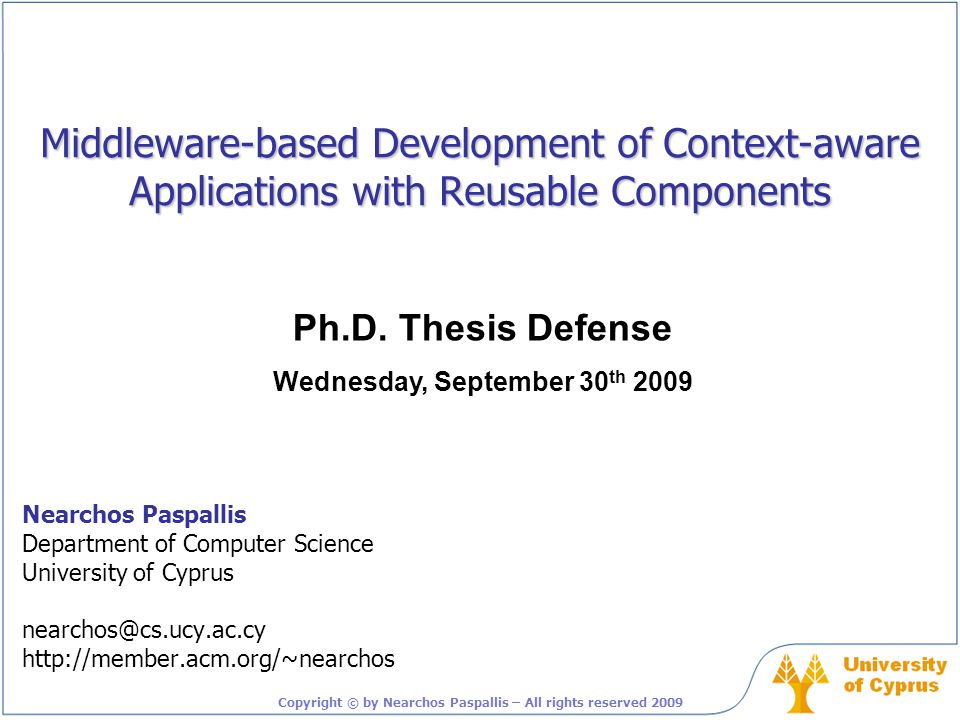 Middleware-based Development of Context-aware Applications with Reusable Components Nearchos Paspallis Department of Computer Science University of Cy