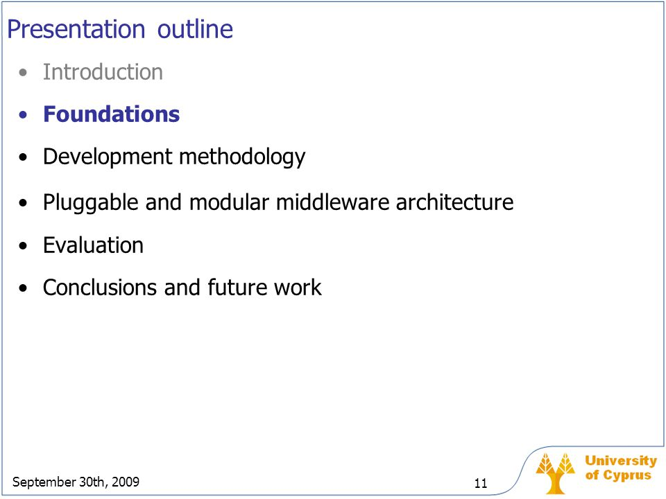 September 30th, 2009 11 Presentation outline Introduction Foundations Development methodology Pluggable and modular middleware architecture Evaluation