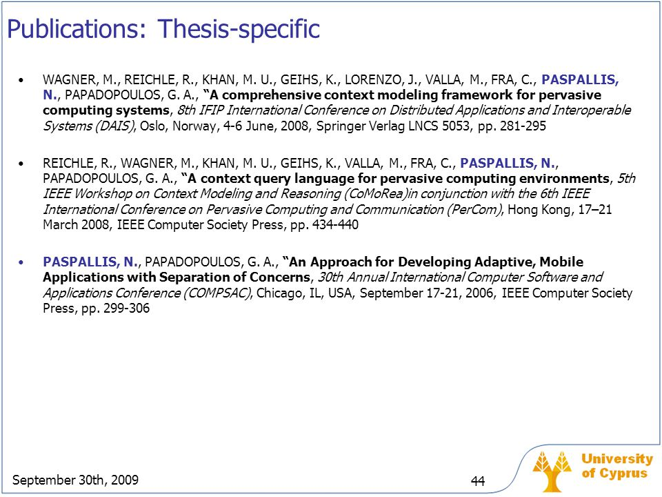 September 30th, 2009 44 Publications: Thesis-specific WAGNER, M., REICHLE, R., KHAN, M. U., GEIHS, K., LORENZO, J., VALLA, M., FRA, C., PASPALLIS, N.,
