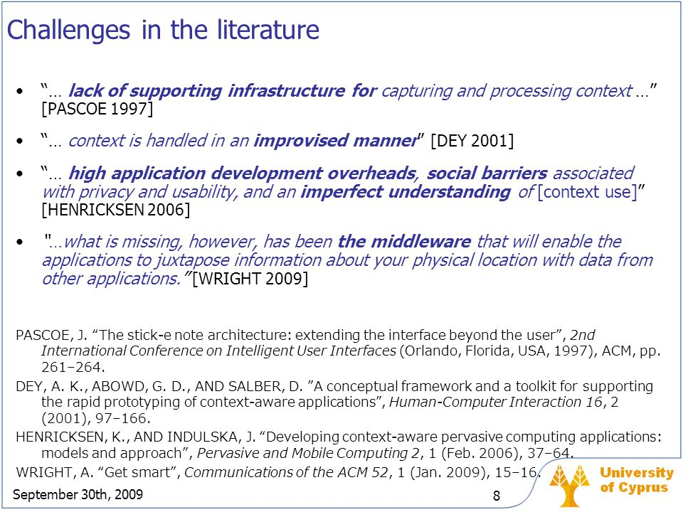 September 30th, 2009 9 Thesis statement Traditional approaches for developing software applications are insufficient for meeting the software engineering challenges faced by the developers of context-aware systems, targeting mobile and ubiquitous computing environments.