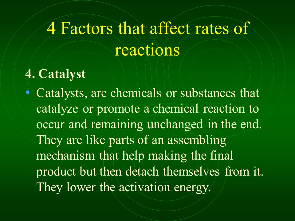 4 Factors that affect rates of reactions 4.