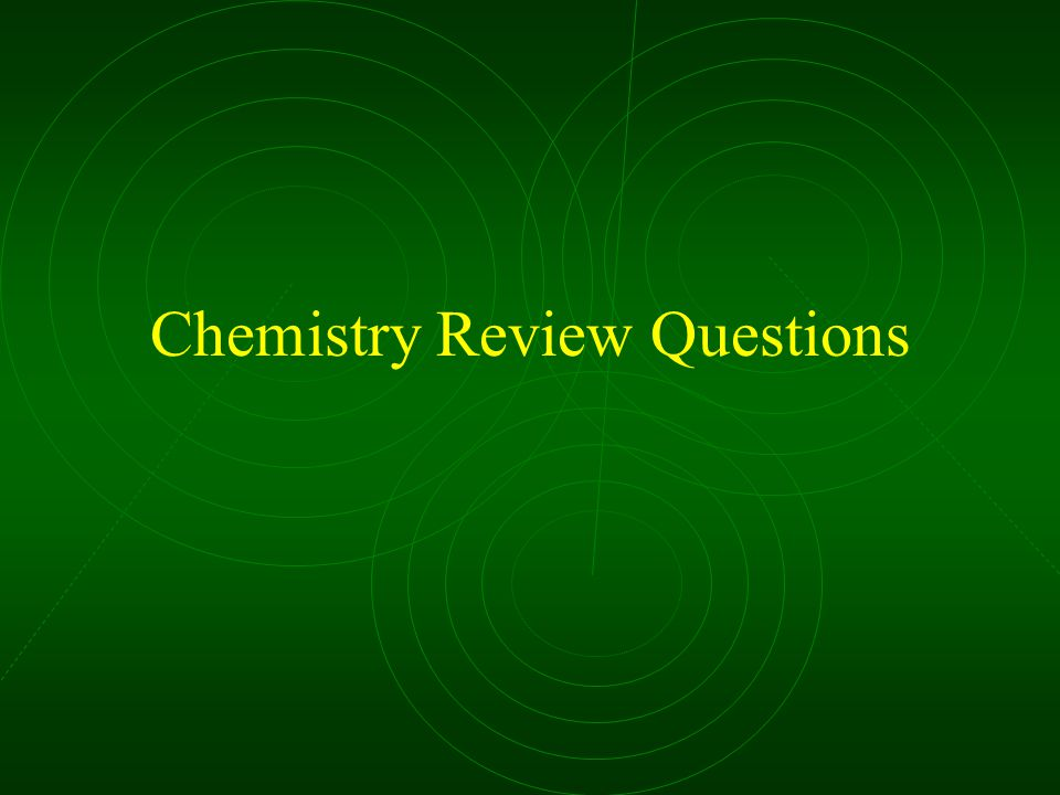 Chemistry Review Questions