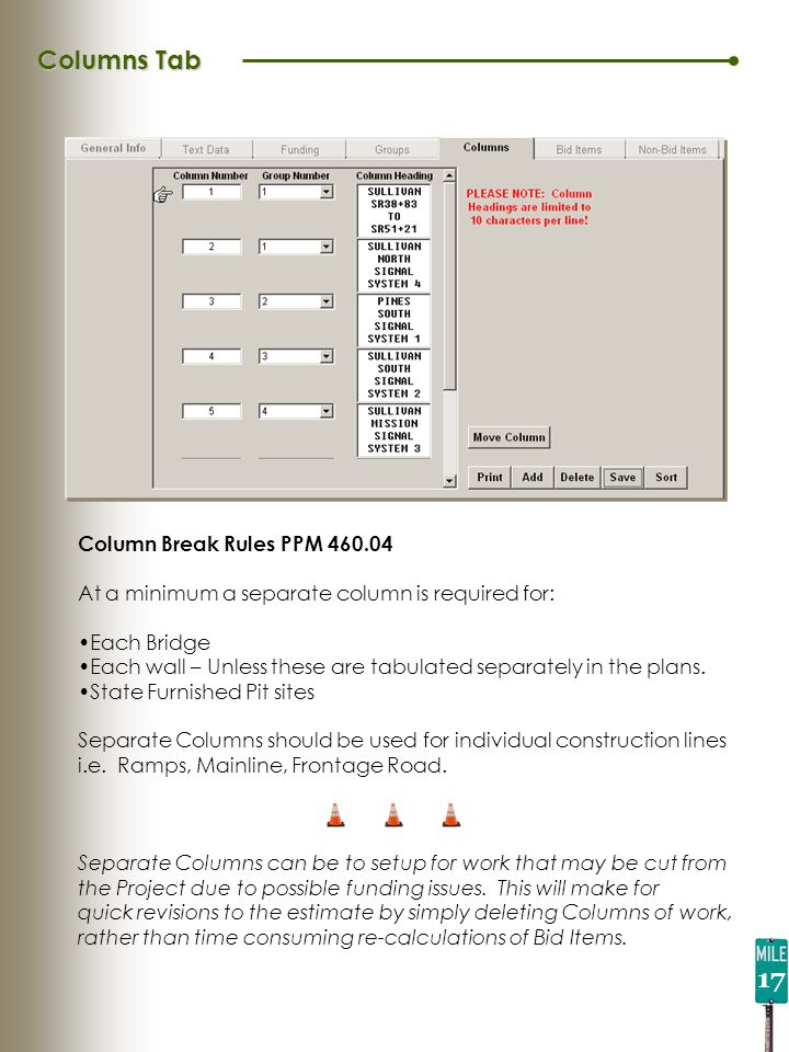 Columns Tab Column Break Rules PPM 460.04 At a minimum a separate column is required for: Each Bridge Each wall – Unless these are tabulated separately in the plans.