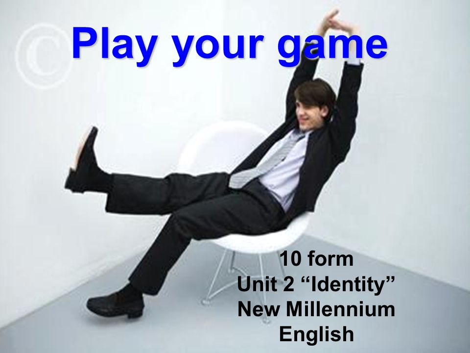 """Play your game 10 form Unit 2 """"Identity"""" New Millennium English"""