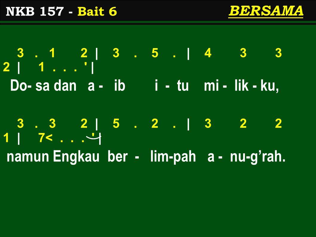 BERSAMA 3. 1 2 | 3. 5. | 4 3 3 2 | 1... | Do- sa dan a - ib i - tu mi - lik - ku, 3.