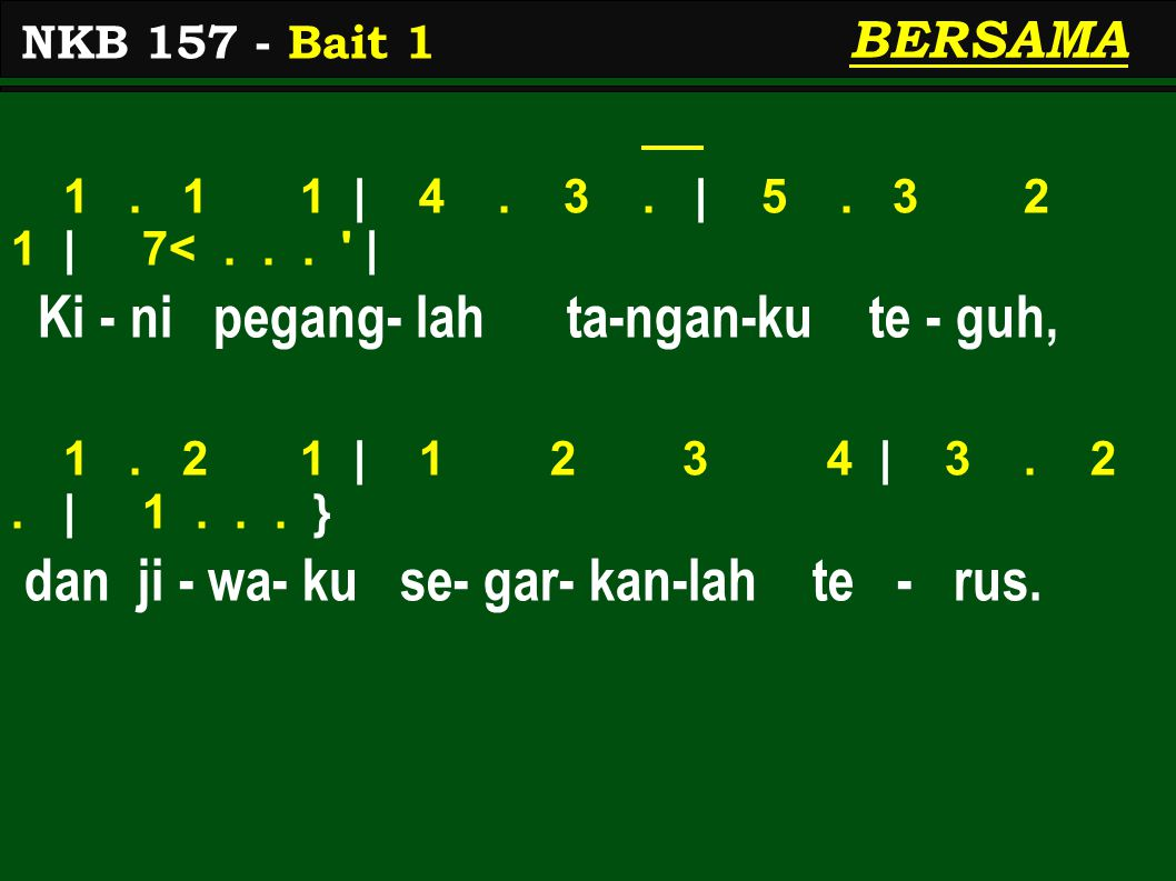 BERSAMA 1. 1 1 | 4. 3. | 5. 3 2 1 | 7<... | Ki - ni pegang- lah ta-ngan-ku te - guh, 1.