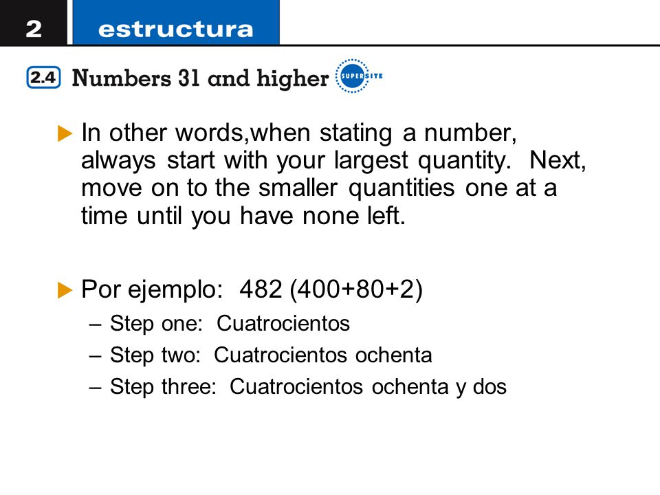  In other words,when stating a number, always start with your largest quantity.