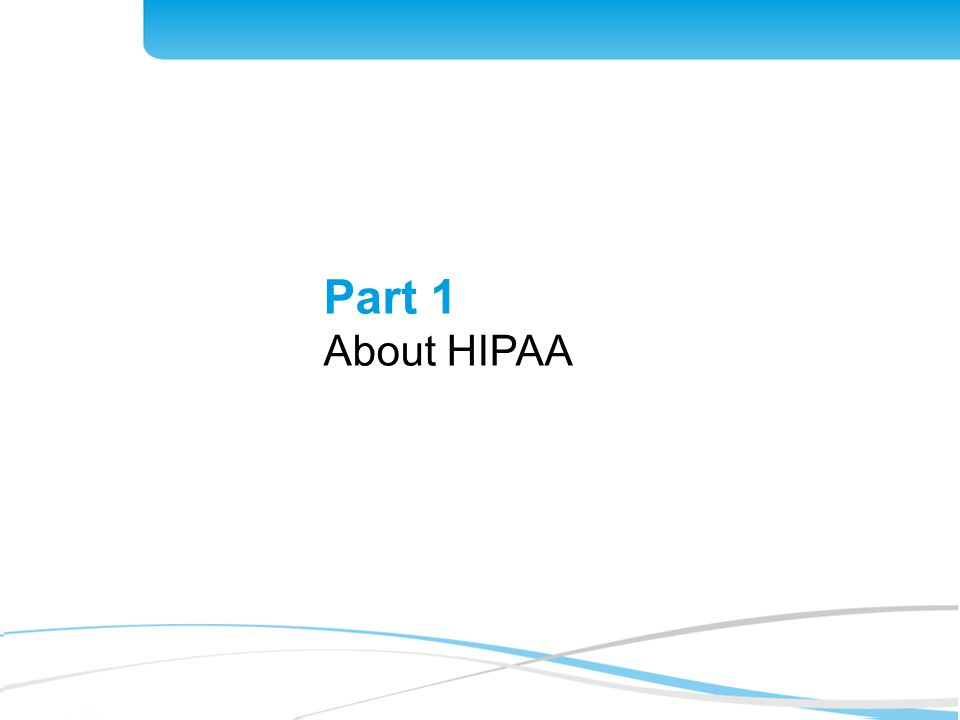 Part 1 About HIPAA