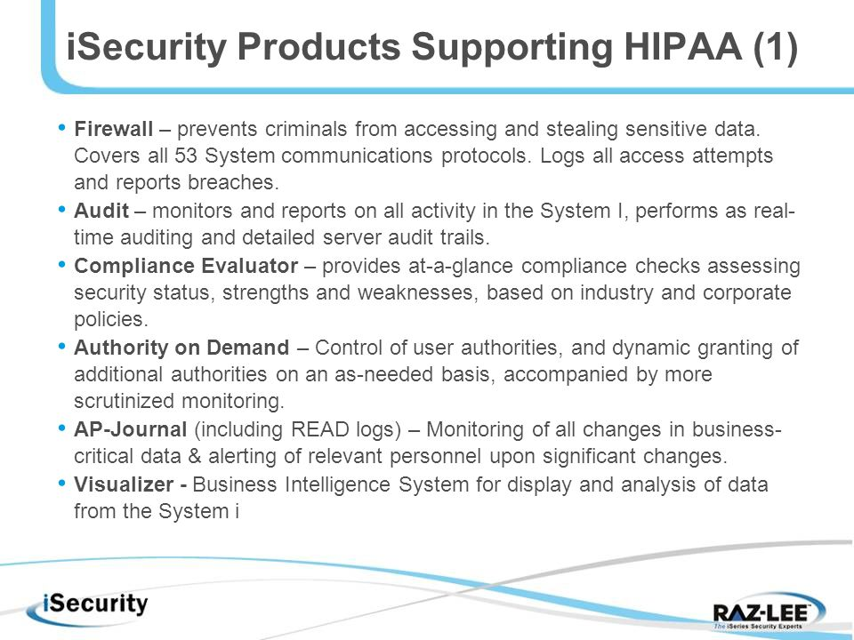 iSecurity Products Supporting HIPAA (1) Firewall – prevents criminals from accessing and stealing sensitive data.