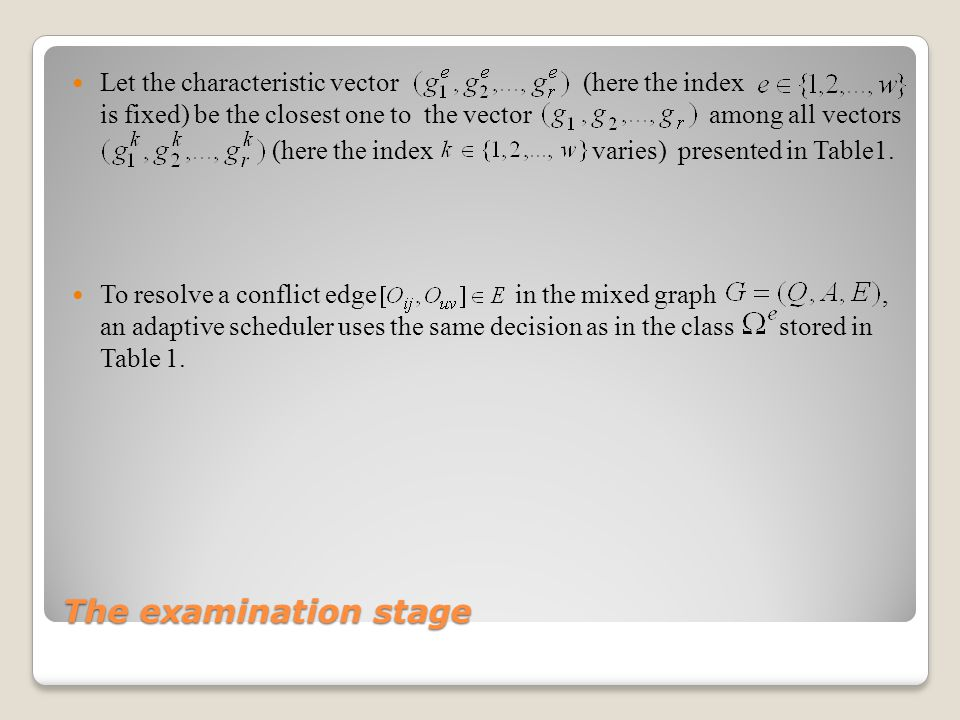 The examination stage Let the characteristic vector (here the index is fixed) be the closest one to the vector among all vectors (here the index varies) presented in Table1.