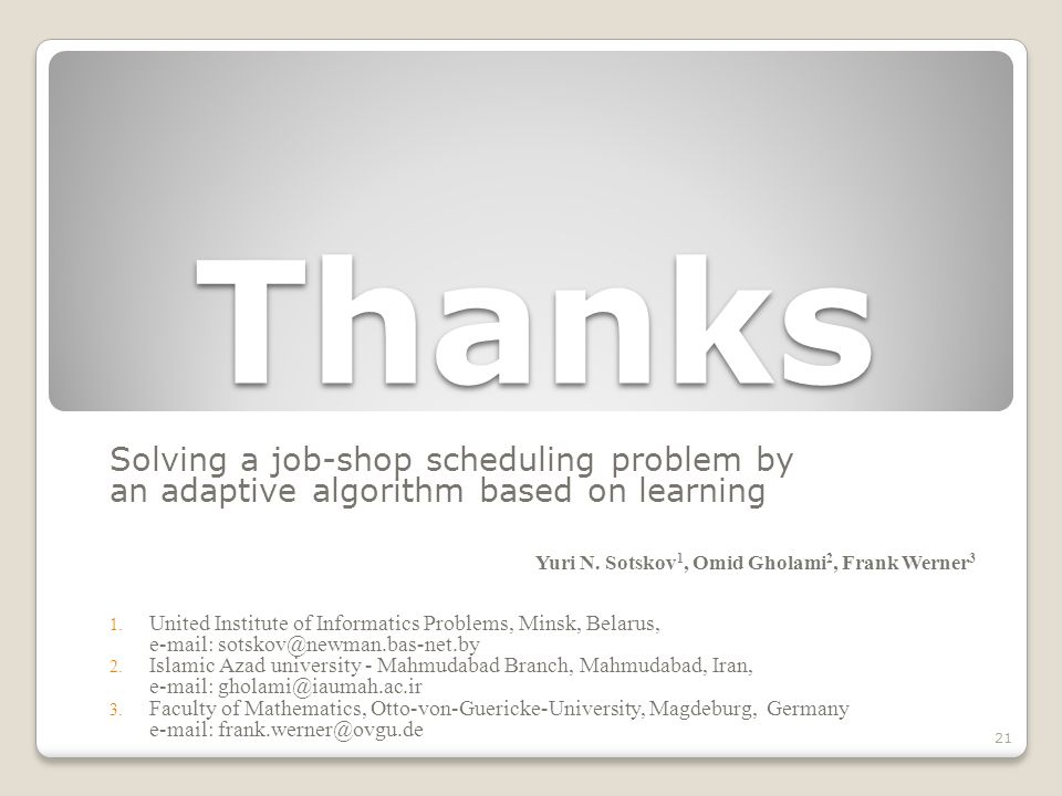 Thanks Solving a job-shop scheduling problem by an adaptive algorithm based on learning Yuri N.