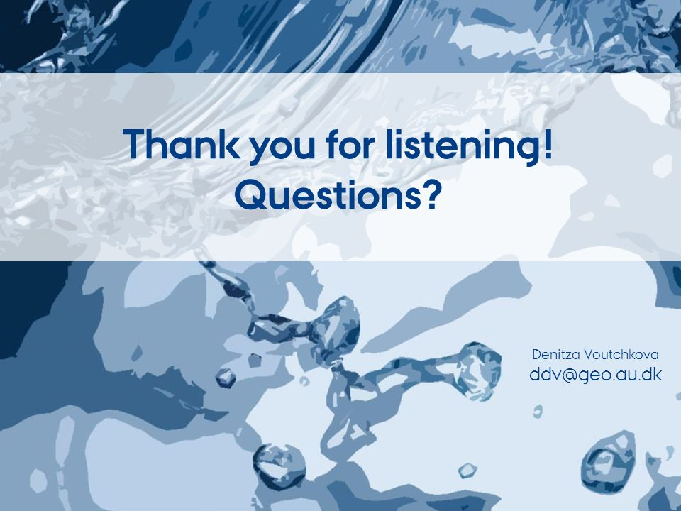 PHD DEFENCE DENITZA D. VOUTCHKOVA 9. OCTOBER 2014 AARHUS UNIVERSITET AARHUS UNIVERSITET SLIDE 28 Thank you for listening! Questions? Denitza Voutchkov