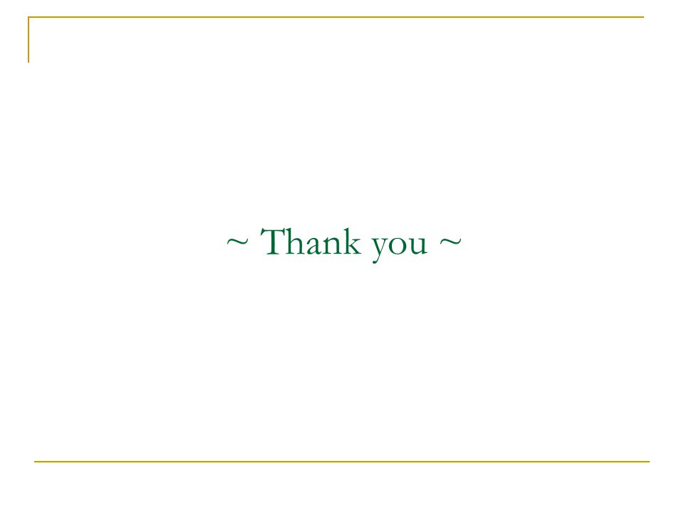 ~ Thank you ~