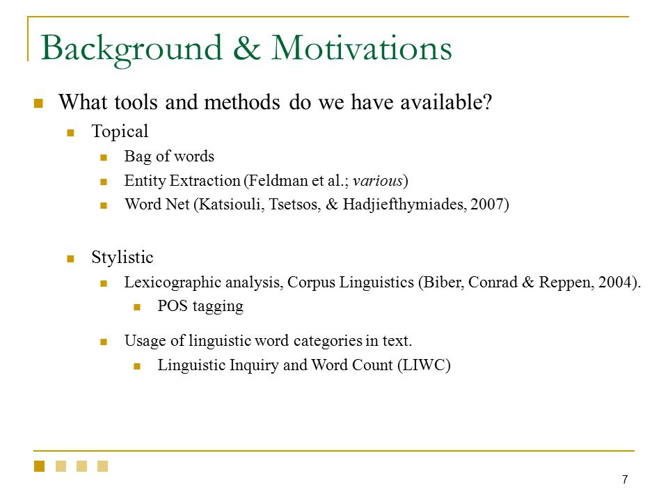 7 Background & Motivations What tools and methods do we have available.