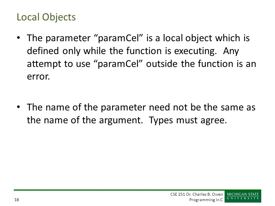 """CSE 251 Dr. Charles B. Owen Programming in C18 Local Objects The parameter """"paramCel"""" is a local object which is defined only while the function is ex"""