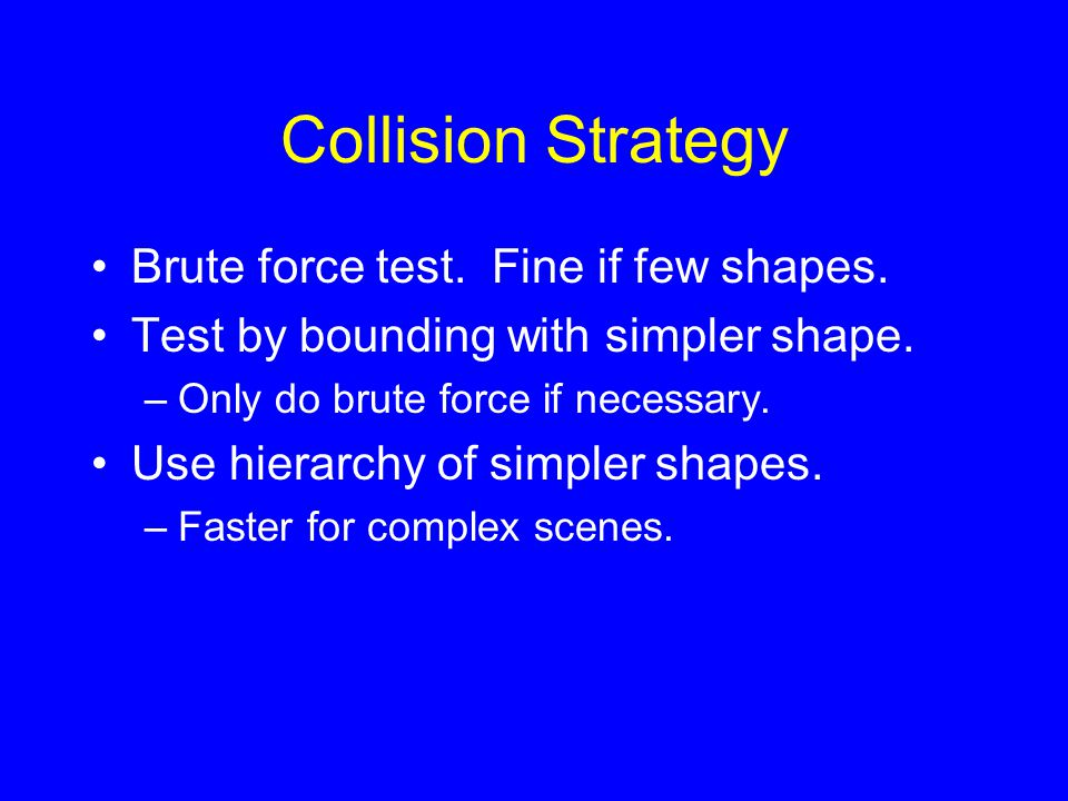 Collision Strategy Brute force test. Fine if few shapes.