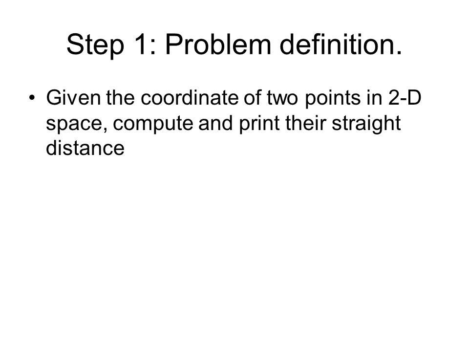 Step 1: Problem definition.