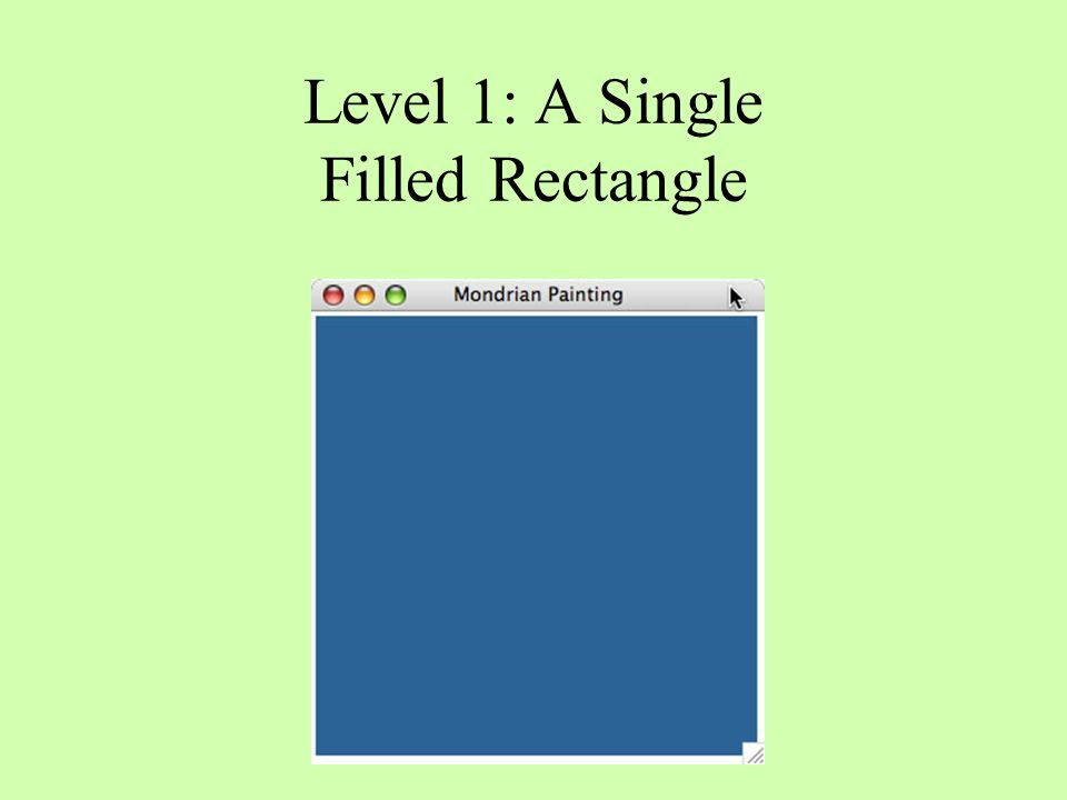 Level 1: A Single Filled Rectangle