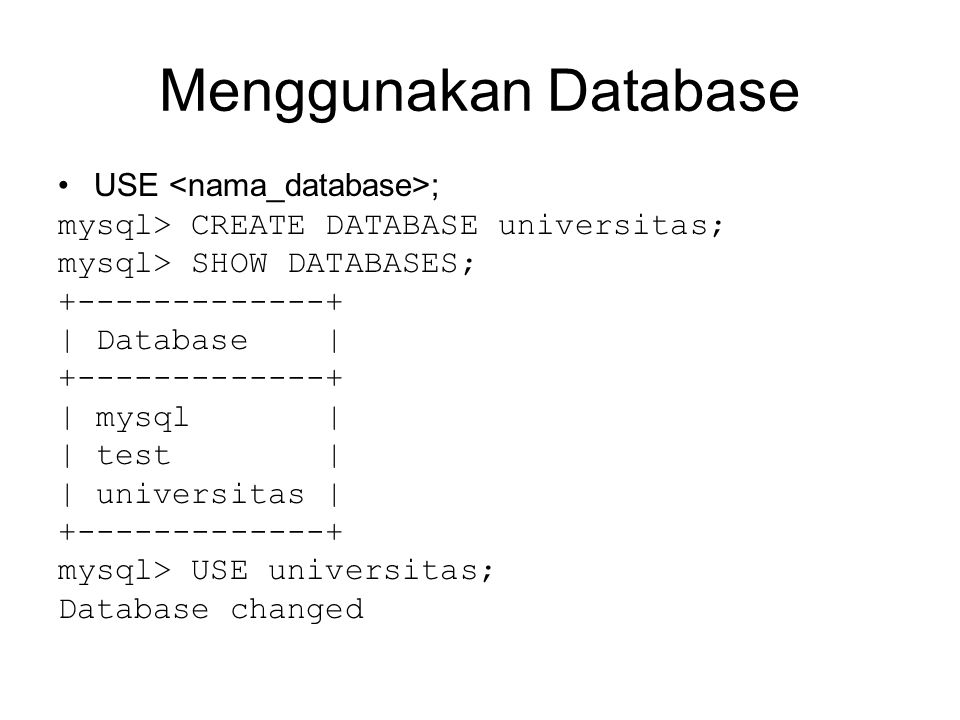 Menghapus kolom ALTER TABLE DROP COLUMN ; mysql> ALTER TABLE karyawan -> DROP COLUMN tgl_lahir; mysql> DESCRIBE karyawan; +-------+-------------+------+-----+---------+-------+ | Field | Type | Null | Key | Default | Extra | +-------+-------------+------+-----+---------+-------+ | nip | int(5) | YES | | NULL | | | bonus | int(4) | YES | | NULL | | | nama | varchar(20) | YES | | NULL | | | gaji | int(5) | YES | | NULL | | +-------+-------------+------+-----+---------+-------+