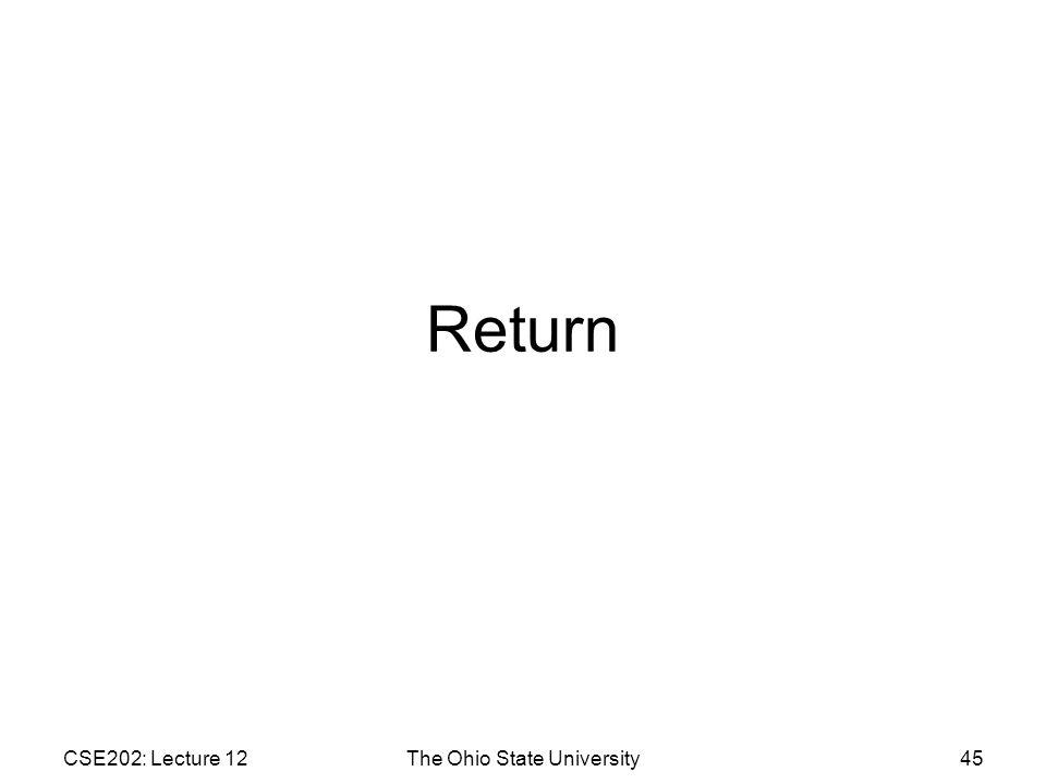 CSE202: Lecture 12The Ohio State University45 Return