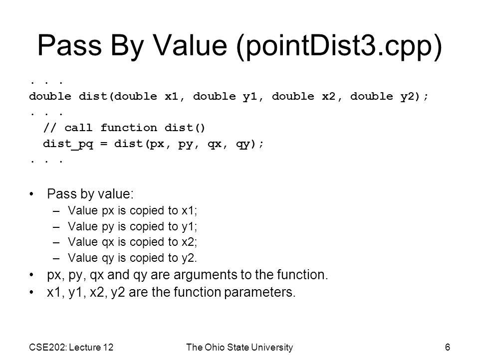 CSE202: Lecture 12The Ohio State University6 Pass By Value (pointDist3.cpp)...