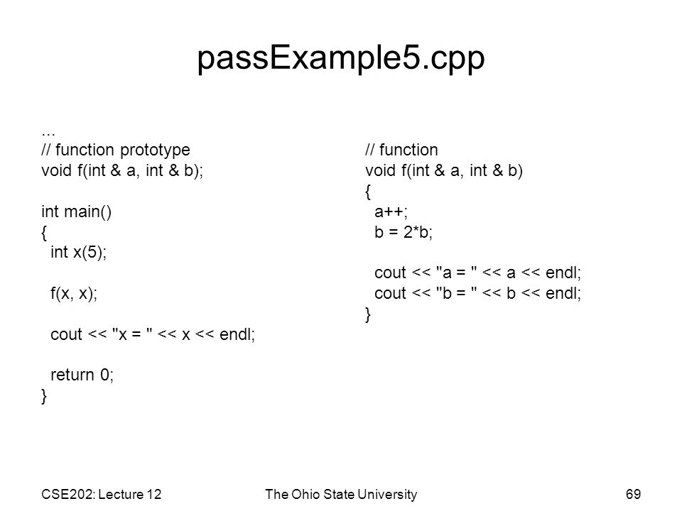 CSE202: Lecture 12The Ohio State University69 passExample5.cpp...