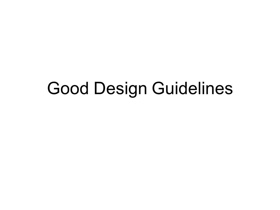 Good Design Guidelines