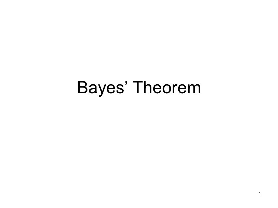 1 Bayes' Theorem