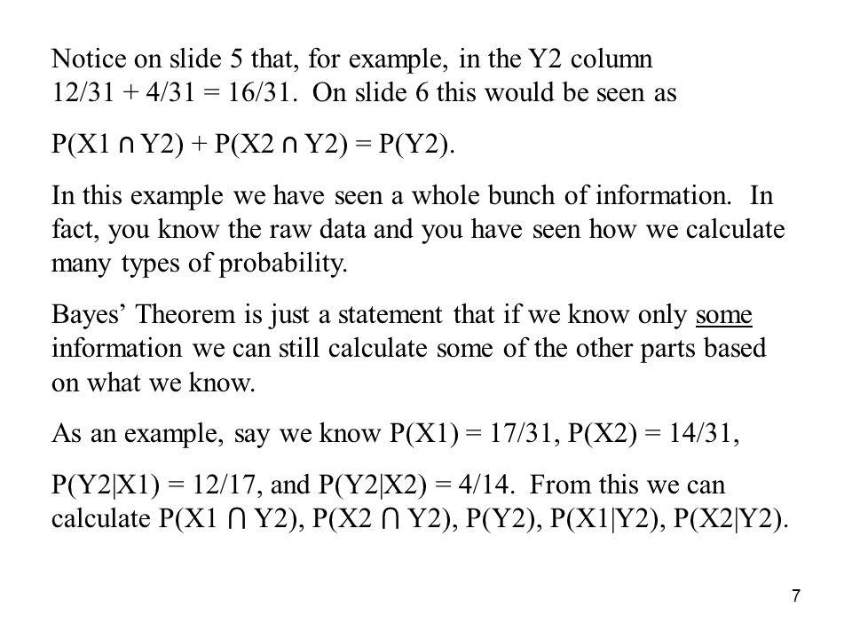 8 Y1Y2Totals X1 P(X1 ⋂ Y1) P(X1 ⋂ Y2)P(X1) X2 P(X2 ⋂ Y1) P(X2 ⋂ Y2) P(X2) TotalsP(Y1) P(Y2)1.00 So, say we know P(X1), P(X2), P(Y2|X1), P(Y2|X2).