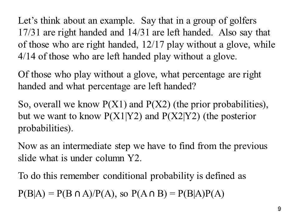 10 From the example, P(X1) = 17/31, P(X2) = 14/31, P(Y2|X1) = 12/17, and P(Y2|X2) = 4/14.