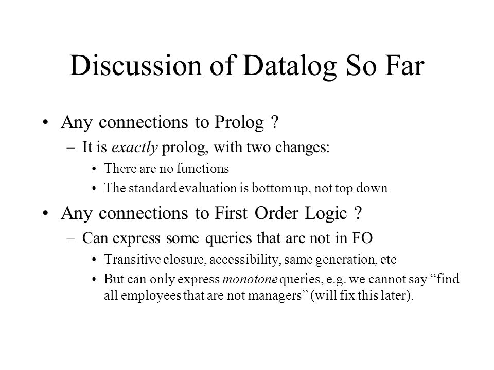 Discussion of Datalog So Far Any connections to Prolog .