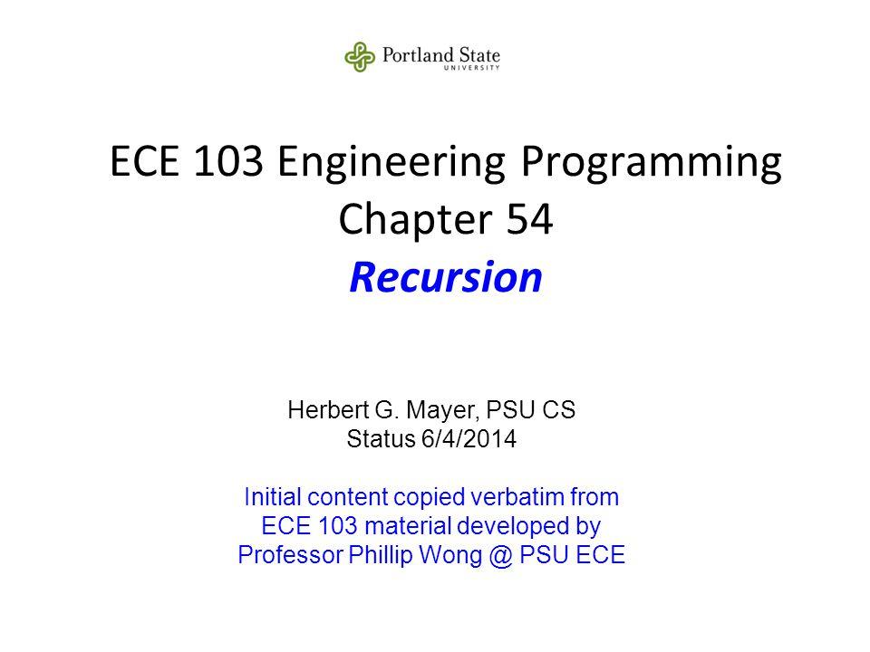ECE 103 Engineering Programming Chapter 54 Recursion Herbert G.