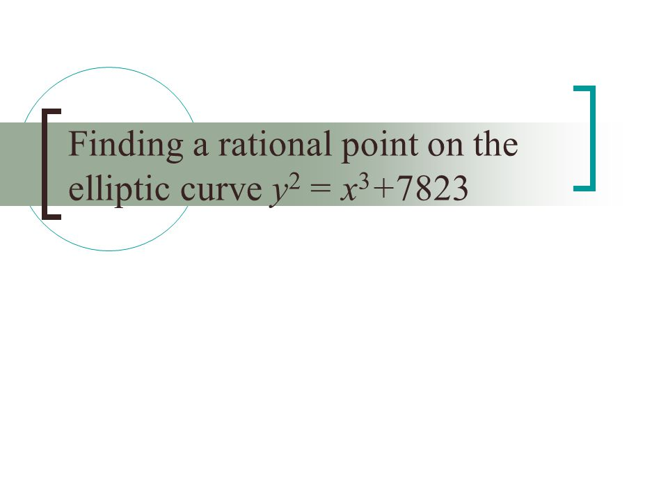 Finding a rational point on the elliptic curve y 2 = x 3 +7823