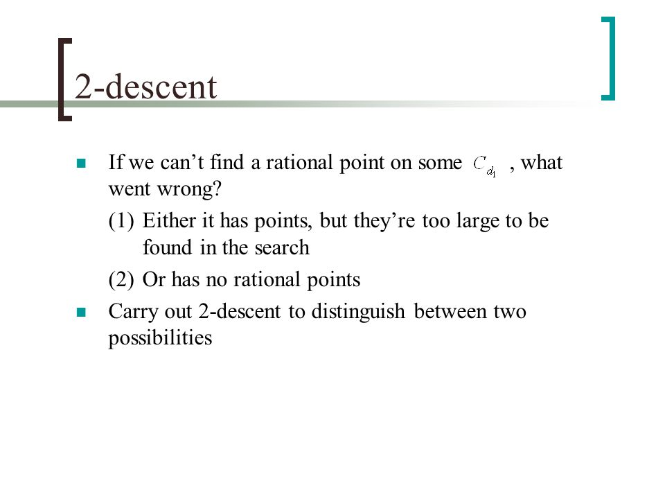 2-descent If we can't find a rational point on some, what went wrong.