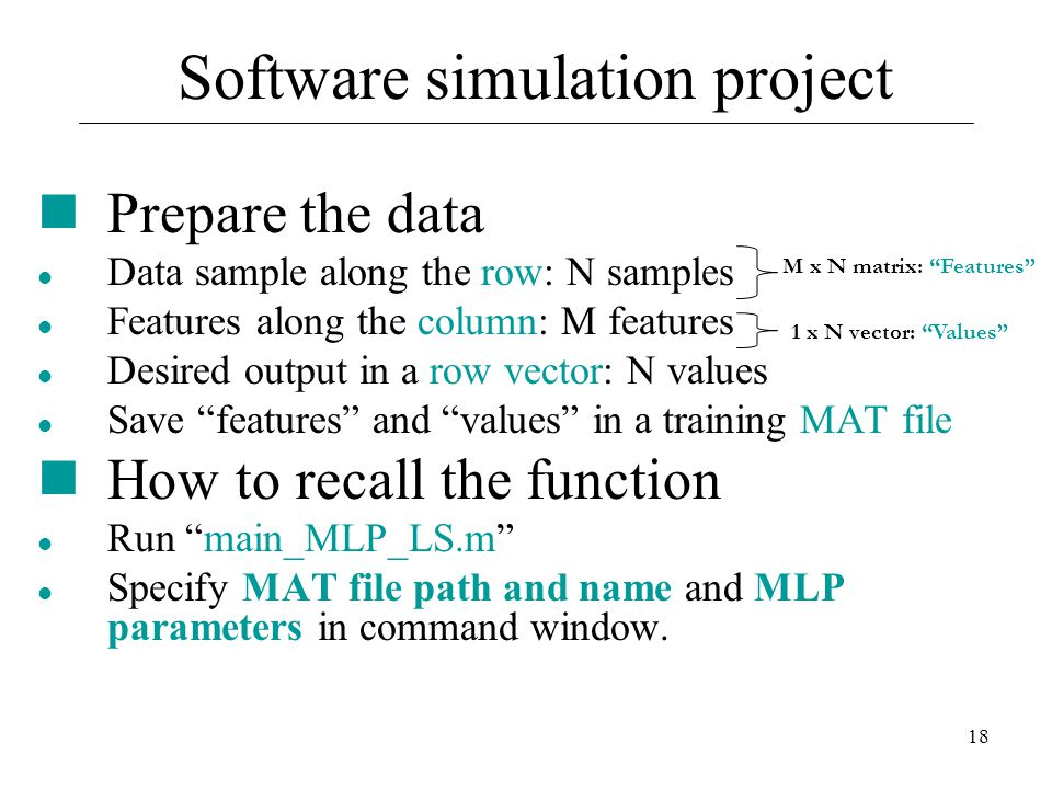 """18 Prepare the data Data sample along the row: N samples Features along the column: M features Desired output in a row vector: N values Save """"features"""